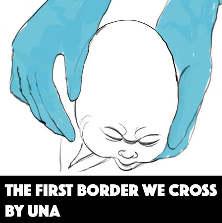 The First Border We Cross by Una
