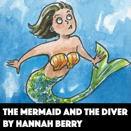 The Mermaid and the Diver by Hannah Berry