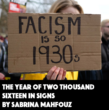 The Year of Two Thousand Sixteen in Signs by Sabrina Mahfouz