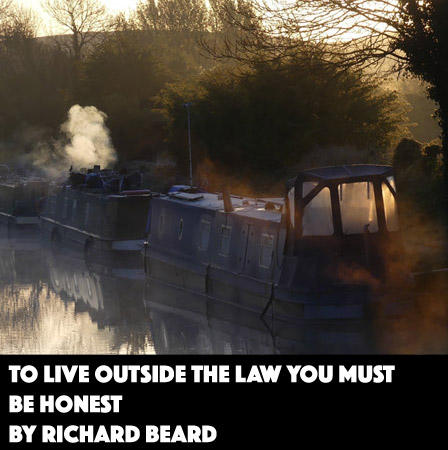 To Live Outside the Law You Must Be Honest by Richard Beard